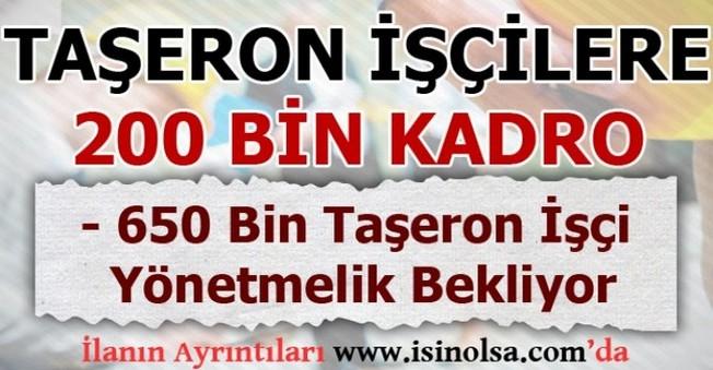 Taşeron İşçilere 200 Bin Kadro!