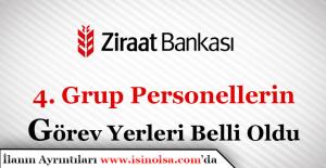 Ziraat Bankası 4. Grup Adaylarının Görev Yerleri Belli Oldu