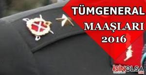 Tümgeneral Maaşları 2016