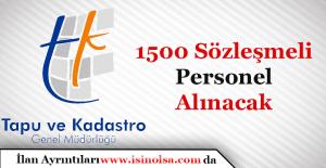 Tapu ve Kadastro Genel Müdürlüğü Bin 500 Sözleşmeli Personel Alımı Yapacak