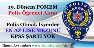 19. Dönem POMEM Öğrenci Alımı Başlıyor! Polis Olmak İsteyenler