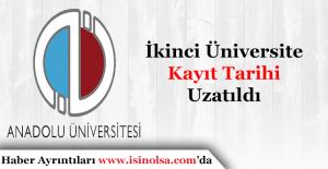 Açıköğretim Fakültesi İkinci Üniversite Başvuru Süresi Uzatıldı