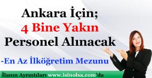 Ankara İçin 4 Bine Yakın Personel / Eleman Alınacak