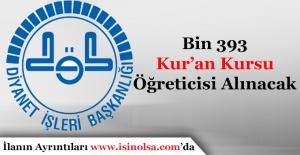 Diyanet İşleri Başkanlığı Bin 393 Geçici Kur'an Kursu Öğreticisi Alınacak