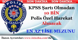 KPSS Şartı Olmadan 10 Bin Polis Özel Harekat Alımı Yapılacak