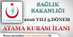 Sağlık Bakanlığı 2016 yılı 5. Dönem Arama Kurası İlanı