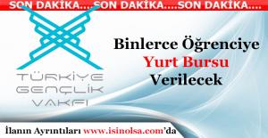 Türkiye Gençlik Vakfı Öğrencilere Yurt Bursu Verecek! İsşte Şartlar ve Detaylar