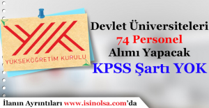 Üniversiteler 74 Personel Alımı Yapacak