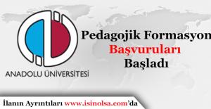 Anadolu Üniversitesi Pedagojik Formasyon Başvuruları Başladı
