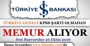 İş Bankası Türkiye Geneli Memur Alımı