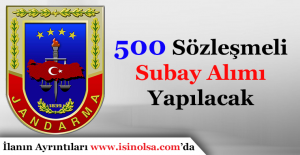Jandarma Genel Komutanlığı 500 Sözleşmeli Subay Alımı Yapacak