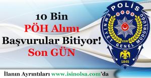 10 Bin Polis Özel Harekat Alımı Başvurular İçin Son Gün! Başvurular Bitiyor