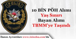 10 Bin Polis Özel Harekat Alımı Yaş Sınırı ve Bayan Alımı Konusu TBMM'ye Taşındı