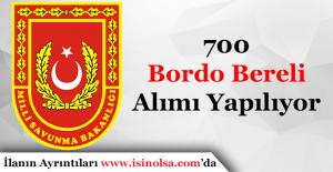 700 Bordo Bereli Alımı Yapılıyor