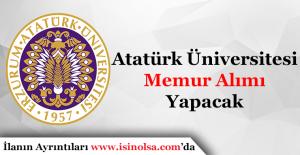Atatürk Üniversitesi Memur Alımı Yapacak