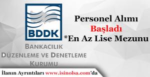 Bankacılık Düzenleme ve Denetleme Kurulu (BDDK) En Az Lise Mezunu Personel Alımı Yapıyor