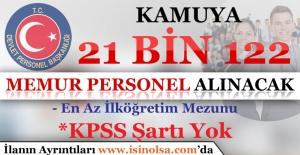 Kamuya 21 Bin 122 Memur Personel Alınacak