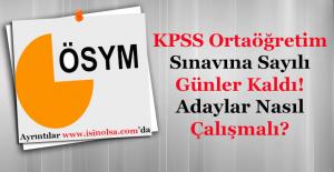 KPSS Ortaöğretim Sınavına Sayılı Günler Kaldı! Adaylar Son Haftaları Nasıl Değerlendirmeli?