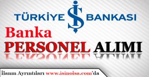 Türkiye İş Bankası Personel Alımı Yapıyor