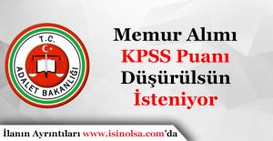 Adalet Bakanlığı Memur Alımı KPSS Puanı Düşürülecek Mi?