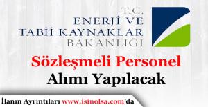 Enerji ve Tabii Kaynaklar Bakanlığı Sözleşmeli Personel Alımı Yapacak