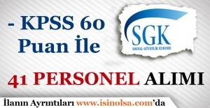 SGK KPSS 60 Puan İle 41 Personel Alacak