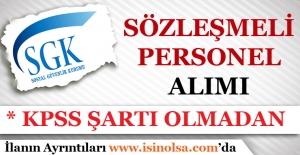 SGK KPSS Şartı Olmadan Sözleşmeli Personel Alımı