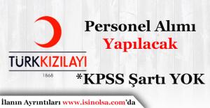 Türk Kızılayı KPSS Şartsız Personel Alımı Yapıyor