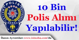 10 Bin Polis Alımı Yapılması Bekleniyor