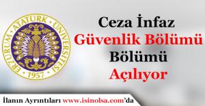 Atatürk Üniversitesine Ceza İnfaz ve Güvenlik Bölümü Geliyor!
