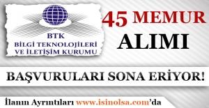 Bilgi Teknolojileri ve İletişim Kurumu 45 Memur Alımı Başvuruları Sona Eriyor!