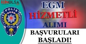 EGM Hizmetli Alımı Başvuruları Başladı! Son Başvurular 27 Ocak 2017