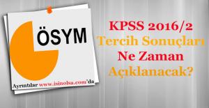KPSS 2016/2 Merkezi Atama Tercih Sonuçları Ne Zaman Açıklanacak?