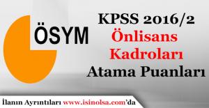 KPSS 2016/2 Önlisans Kadroları Atama Puanları