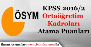KPSS 2016/2 Ortaöğretim Kadroları Atama Puanları