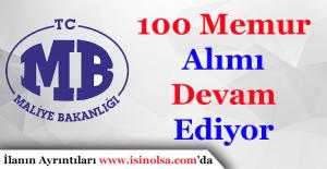 Maliye Bakanlığı 100 Memur Alımı Devam Ediyor
