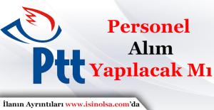 PTT Personel Alımı Yapacak Mı? 2017 Yılı PTT Personel Alımı