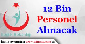 Sağlık Bakanı Recep Akdağ: En Az 12 Bin Personel Alınacak