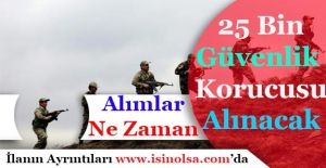 25 Bin Güvenlik Korucusu Alımı Yapılacak