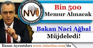 Bakan Naci Ağbal Nüfus Müdürlüklerine Bin 500 Memur Alımını Müjdeledi!