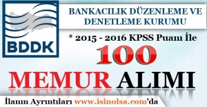 Bankacılık Düzenleme ve Denetleme Kurumu ( BDDK ) 100 Memur Alımı Yapacak
