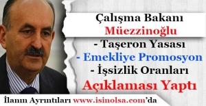 Çalışma Bakanı Emekliye Promosyon İşsizlik ve Taşeron Yasası Açıklaması Yaptı