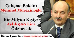 Çalışma Bakanı Mehmet Müezzinoğlu 1 Milyon Gence 900 Lira Ödeme Yapılacağını Duyurdu