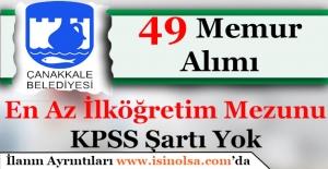 Çanakkale Belediye Başkanlığı KPSS Şartsız 49 Memur Personel Alımı Yapıyor