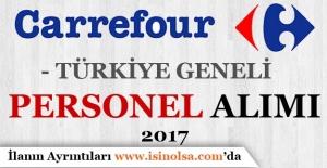 CarrefourSA Türkiye GeneliPersonel Alımı 2017