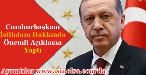 Cumhurbaşkanı Recep Tayyip Erdoğan Müjdeli İstihdam Seferberliği Açıklaması Yaptı