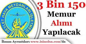 Devlet Hava Meydanları İşletmesi 3 Bin 150 Memur Personel Alacak