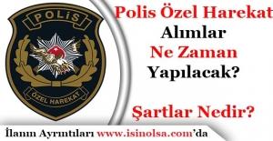 EGM Polis Özel Harekat (PÖH) Alımları Ne Zaman Yapılacak?