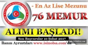 Gümrük ve Ticaret Bakanlığı 76 Memur Alımı Başvuruları Başladı!