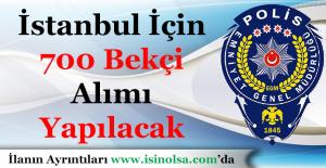 İstanbul İçin 700 Bekçi Alımı Yapılacak! Kimler Başvuru Yapabilir